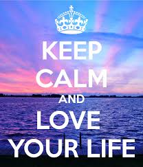keep-calm-and-love-your-life
